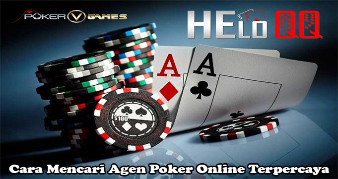 Cara Mencari Agen Poker Online Terpercaya