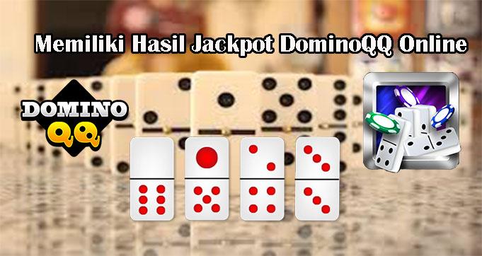 Memiliki Hasil Jackpot DominoQQ Online