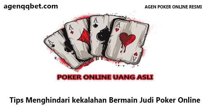 Tips Menghindari kekalahan Bermain Judi Poker Online