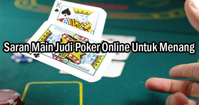 Saran Main Judi Poker Online Untuk Menang